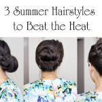 3 Summer Hairstyles to Beat the Heat Wave