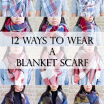 12 Ways to Wear/Tie a Blanket Scarf